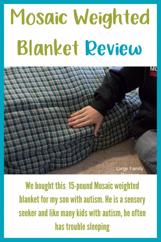 Honest Mosaic Weigthed Blanket review by the mom of a teen with autism.