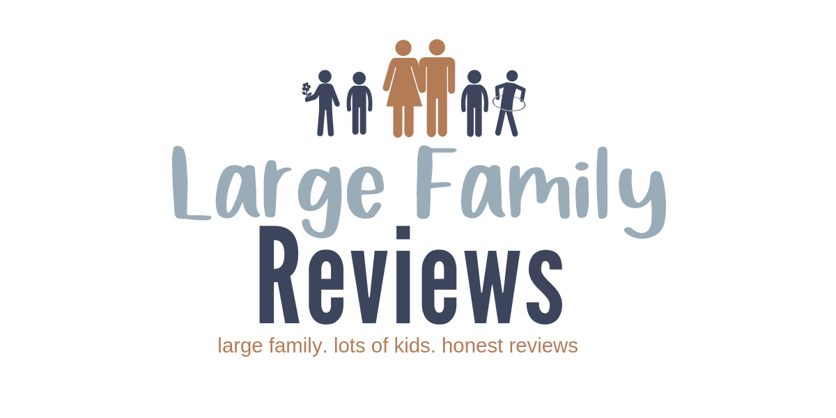 Large Family Reviews: large family. lots of kids. honest reviews